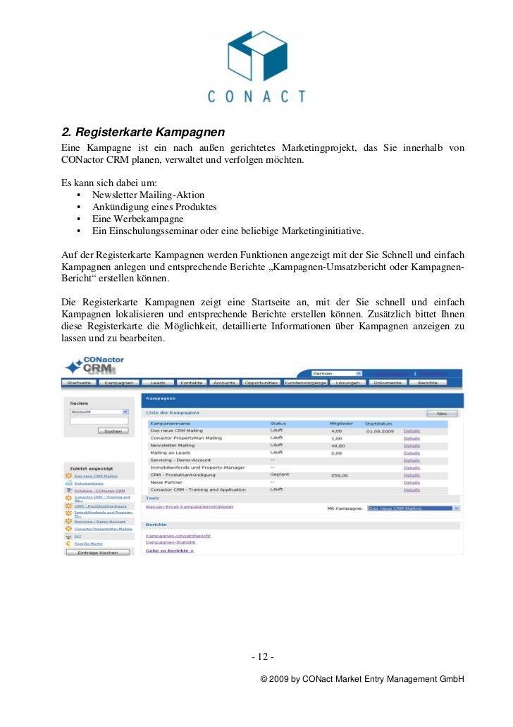 2. Registerkarte KampagnenEine Kampagne ist ein nach außen gerichtetes Marketingprojekt, das Sie innerhalb vonCONactor CRM...