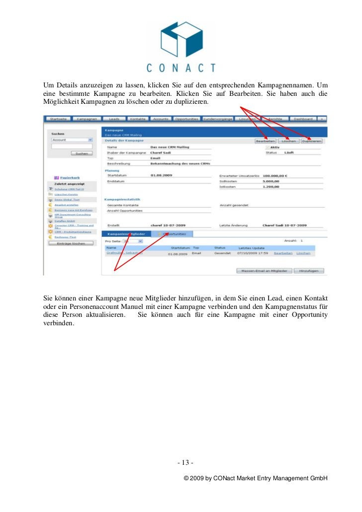 Um Details anzuzeigen zu lassen, klicken Sie auf den entsprechenden Kampagnennamen. Umeine bestimmte Kampagne zu bearbeite...