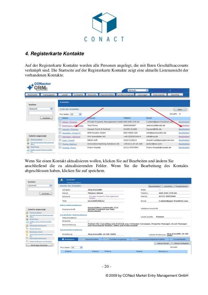 4. Registerkarte KontakteAuf der Registerkarte Kontakte werden alle Personen angelegt, die mit Ihren Geschäftsaccountsverk...
