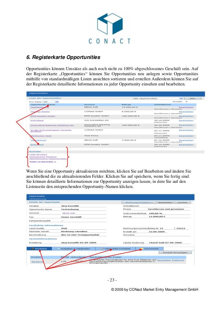 6. Registerkarte OpportunitiesOpportunities können Umsätze als auch noch nicht zu 100% abgeschlossenes Geschäft sein. Aufd...