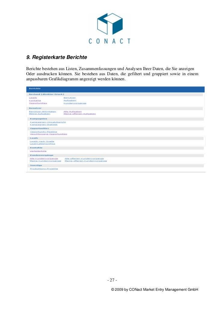 9. Registerkarte BerichteBerichte bestehen aus Listen, Zusammenfassungen und Analysen Ihrer Daten, die Sie anzeigenOder au...