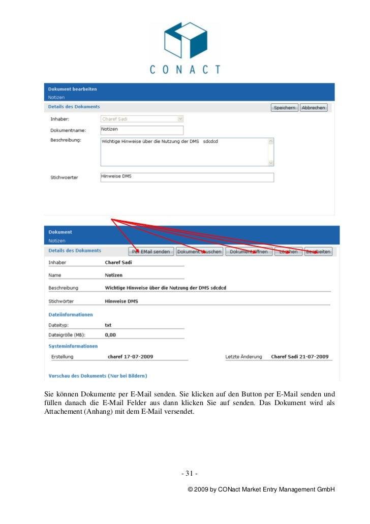 Sie können Dokumente per E-Mail senden. Sie klicken auf den Button per E-Mail senden undfüllen danach die E-Mail Felder au...