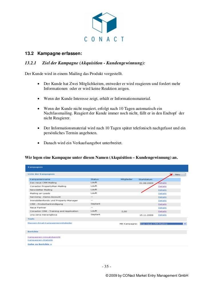 13.2 Kampagne erfassen:13.2.1       Ziel der Kampagne (Akquisition - Kundengewinnung):Der Kunde wird in einem Mailing das ...