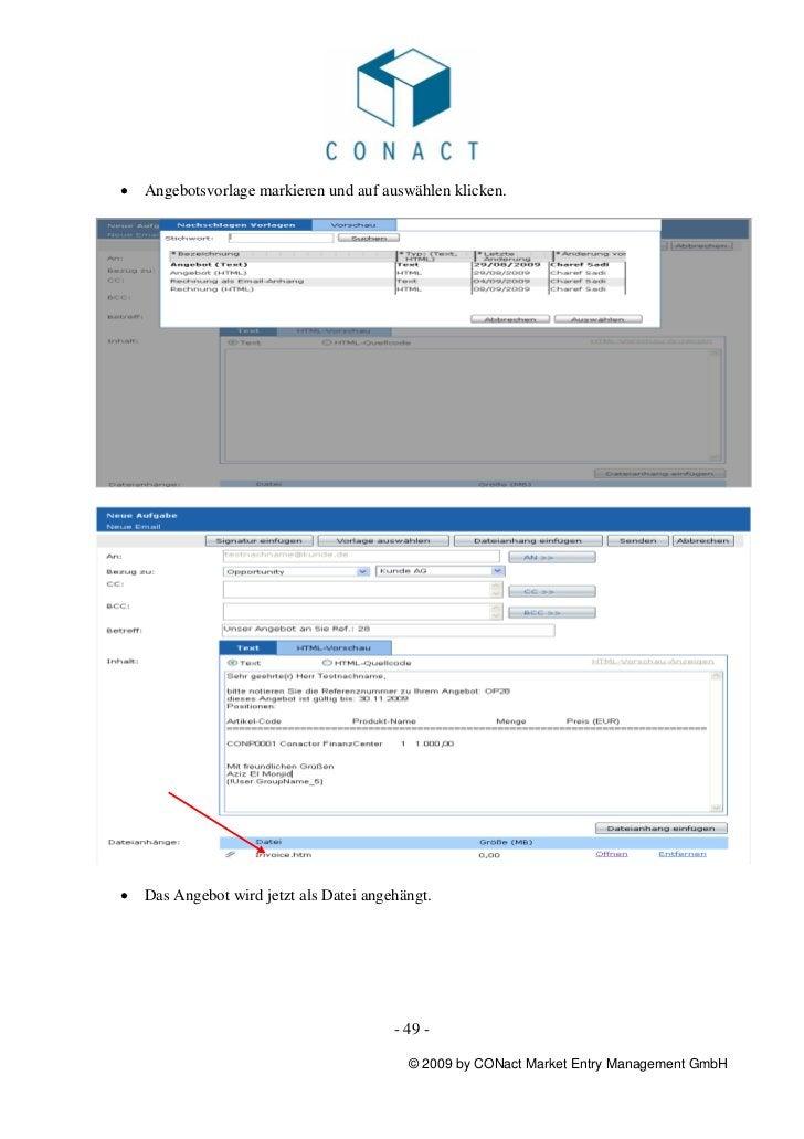 •   Angebotsvorlage markieren und auf auswählen klicken.•   Das Angebot wird jetzt als Datei angehängt.                   ...