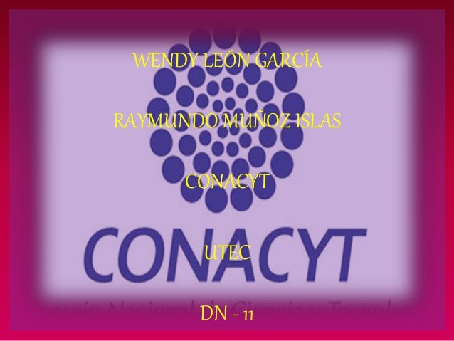 WENDY LEÓN GARCÍA RAYMUNDO MUÑOZ ISLAS CONACYT UTEC DN - 11