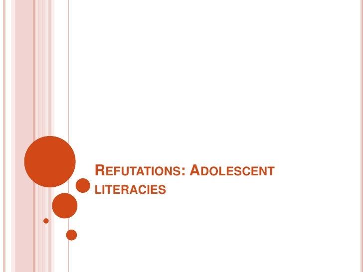 Refutations: Adolescent literacies<br />