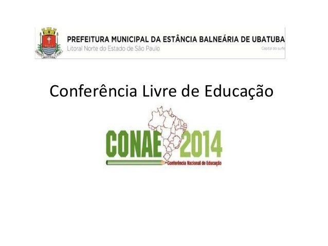 Conferência Livre de Educação(CONAE 2014)