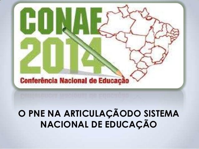 O PNE NA ARTICULAÇÃODO SISTEMA NACIONAL DE EDUCAÇÃO