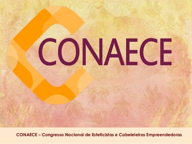 CONAECE – Congresso Nacional de Esteticistas e Cabeleleiras Empreendedoras