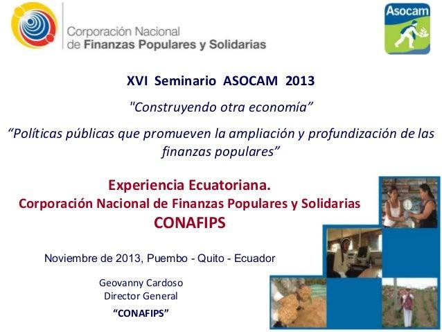 """XVI Seminario ASOCAM 2013  """"Construyendo otra economía"""" """"Políticas públicas que promueven la ampliación y profund..."""