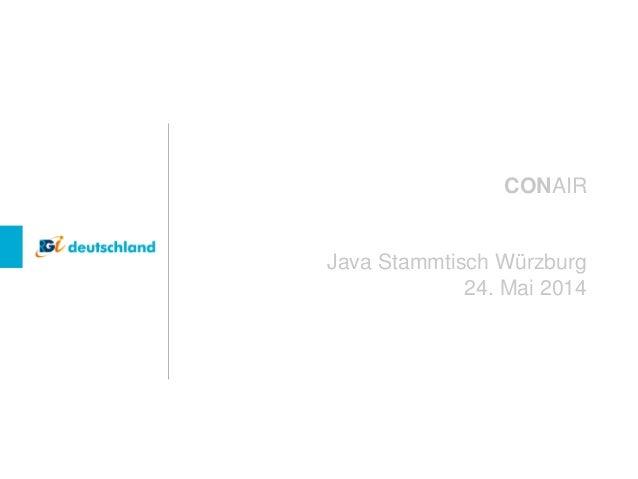 CONAIR Java Stammtisch Würzburg 24. Mai 2014