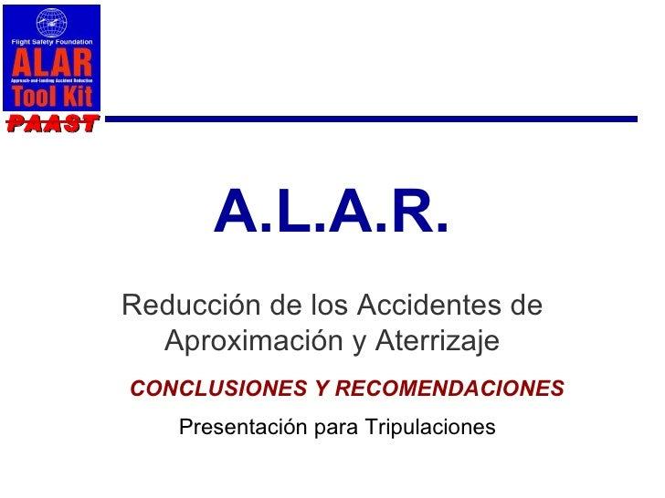 PAAST               A.L.A.R.        Reducción de los Accidentes de          Aproximación y Aterrizaje        CONCLUSIONES ...