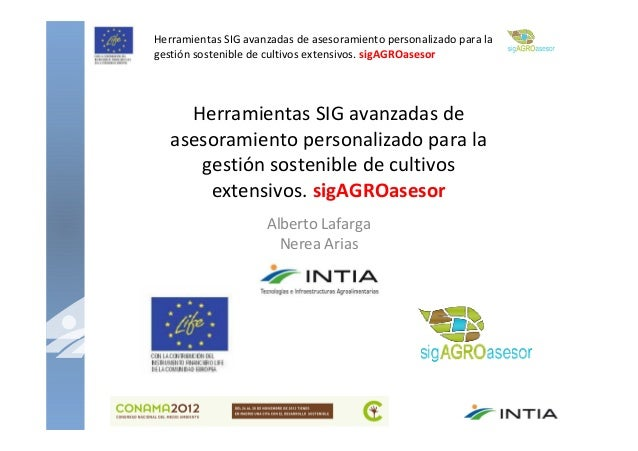 Herramientas SIG avanzadas de asesoramiento personalizado para lagestión sostenible de cultivos extensivos. sigAGROasesor ...