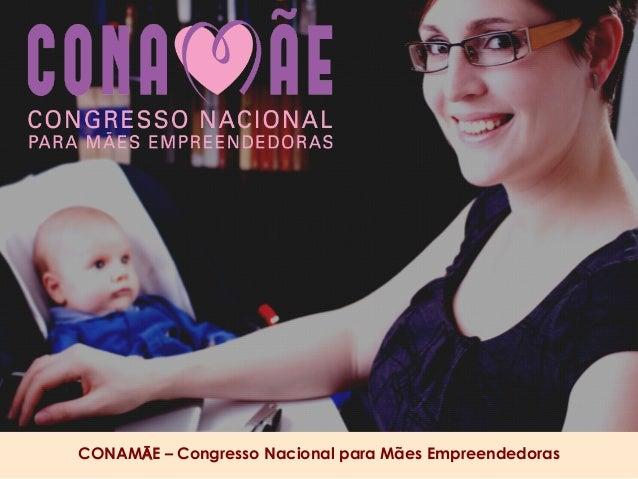 CONAMĀE – Congresso Nacional para Mães Empreendedoras