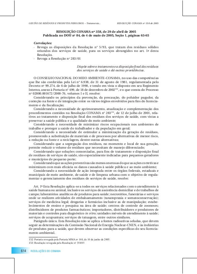 614 RESOLUÇÕES DO CONAMA RESOLUÇÃO CONAMA nº 358, de 29 de abril de 2005 Publicada no DOU no 84, de 4 de maio de 2005, Seç...