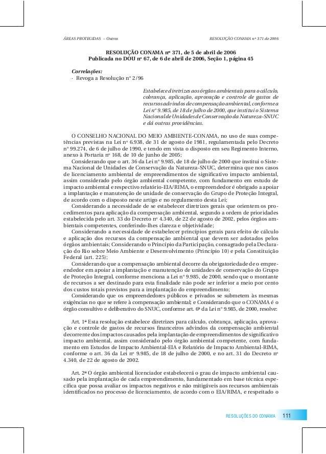 111RESOLUÇÕES DO CONAMA RESOLUÇÃO CONAMA nº 371, de 5 de abril de 2006 Publicada no DOU no 67, de 6 de abril de 2006, Seçã...