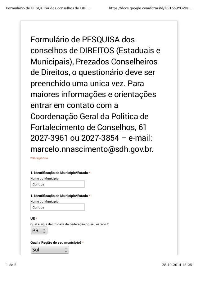Formulário de PESQUISA dos conselhos de DIREITOS (Estaduais e Municipais), Prezados Conselheiros de Direitos, o questionár...