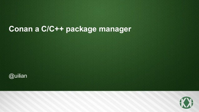 Conan a C/C++ Package Manager