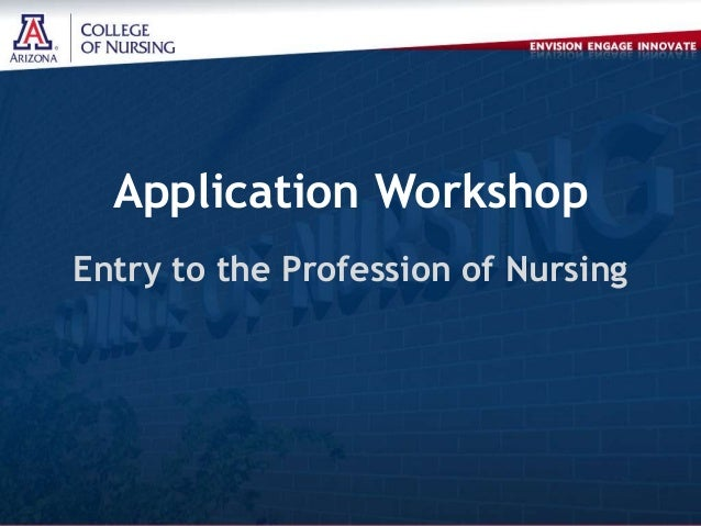 Application Workshop Entry to the Profession of Nursing