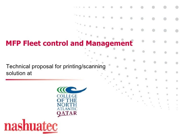 MFP Fleet control and Management Technical proposal for printing/scanning solution at