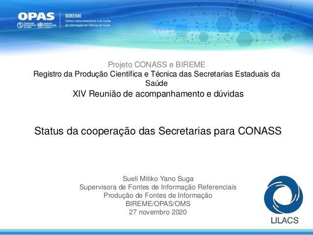 Projeto CONASS e BIREME Registro da Produção Científica e Técnica das Secretarias Estaduais da Saúde XIV Reunião de acompa...