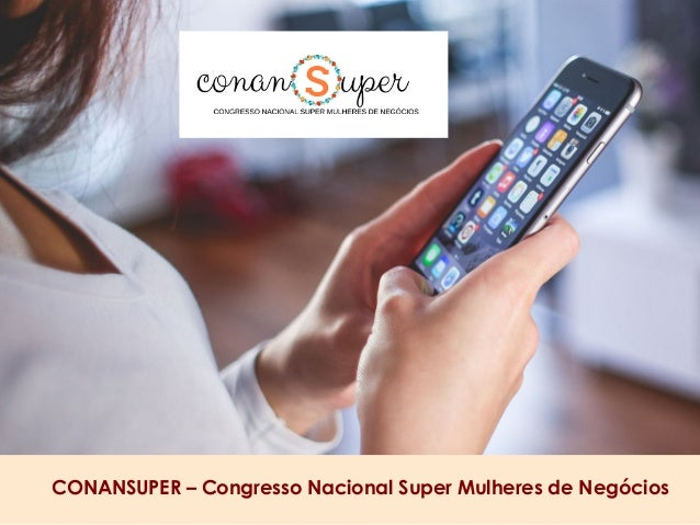 CONANSUPER – Congresso Nacional Super Mulheres de Negócios