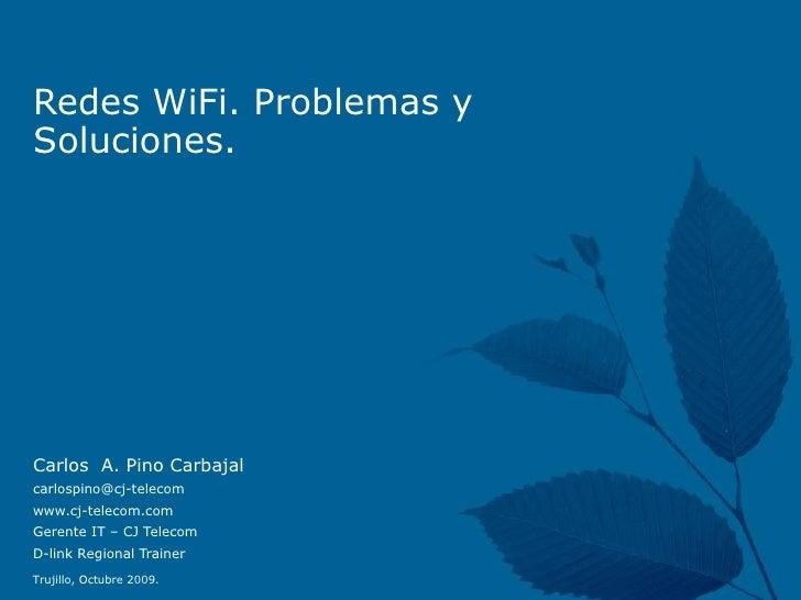 Redes WiFi. Problemas y Soluciones. Slide 2