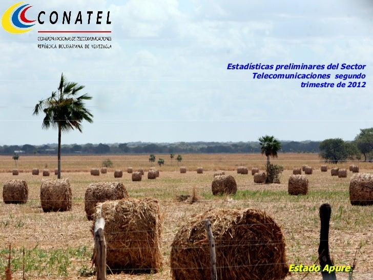 Estadísticas preliminares del Sector      Telecomunicaciones segundo                   trimestre de 2012               Est...