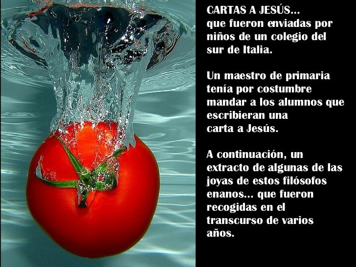 CARTAS A JESÚS...  que fueron enviadas por niños de un colegio del sur de Italia. Un maestro de primaria tenía por costumb...