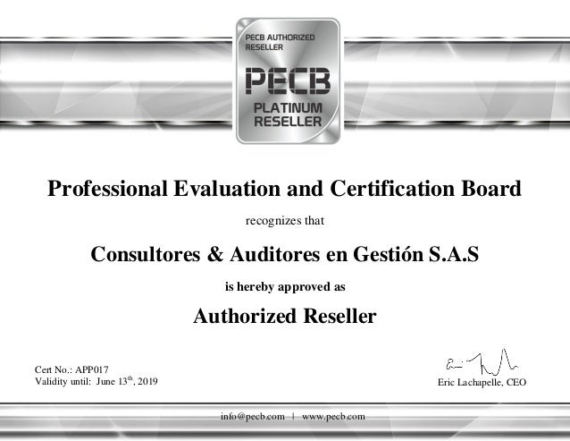 Professional Evaluation and Certification Board recognizes that Consultores & Auditores en Gesti�n S.A.S Cert No.: APP017 ...