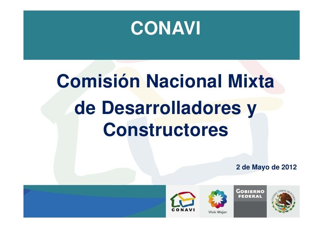 CONAVIComisión Nacional Mixta de Desarrolladores y    Constructores                  2 de Mayo de 2012