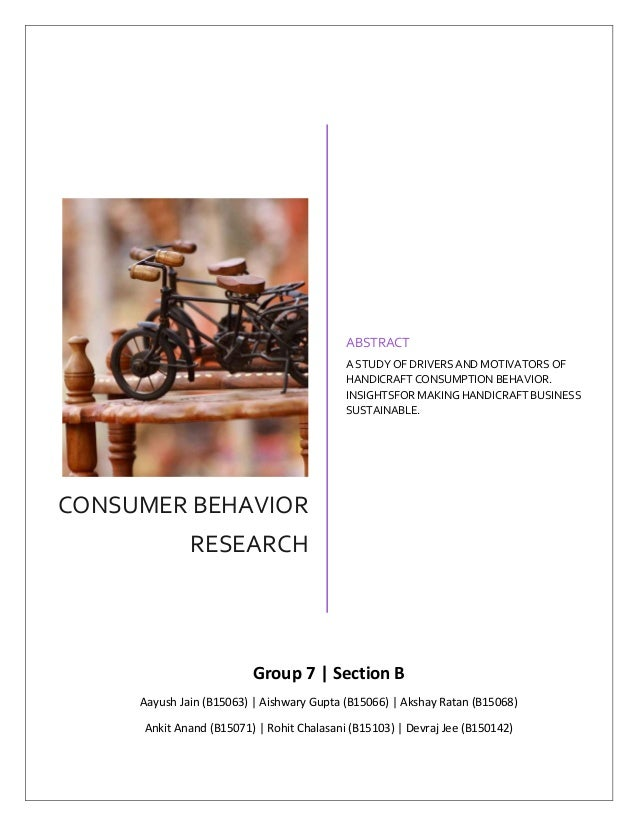 CONSUMER BEHAVIOR RESEARCH ABSTRACT A STUDY OF DRIVERS AND MOTIVATORS OF HANDICRAFT CONSUMPTION BEHAVIOR. INSIGHTSFOR MAKI...