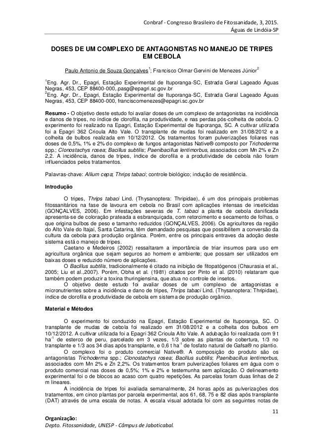 Conbraf - Congresso Brasileiro de Fitossanidade, 3, 2015. Águas de Lindóia-SP 11 Organização: Depto. Fitossanidade, UNESP ...