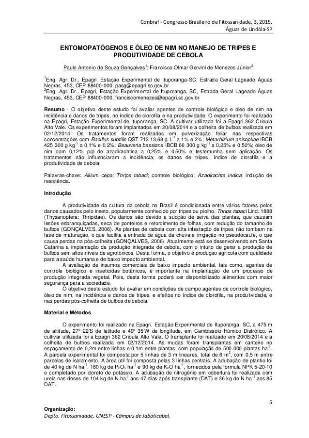 Conbraf - Congresso Brasileiro de Fitossanidade, 3, 2015. Águas de Lindóia-SP 5 Organização: Depto. Fitossanidade, UNESP -...