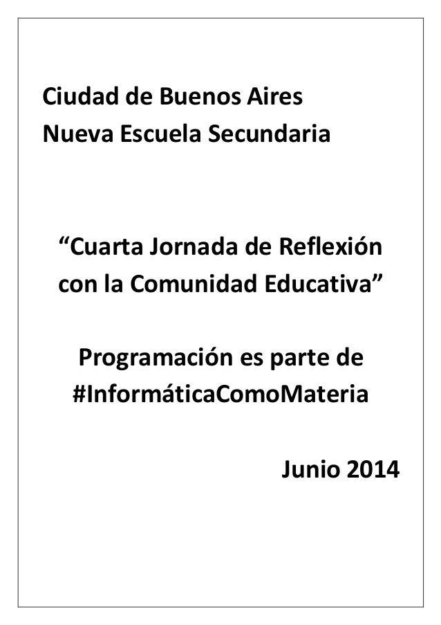 """Ciudad de Buenos Aires Nueva Escuela Secundaria """"Cuarta Jornada de Reflexión con la Comunidad Educativa"""" Programación es p..."""