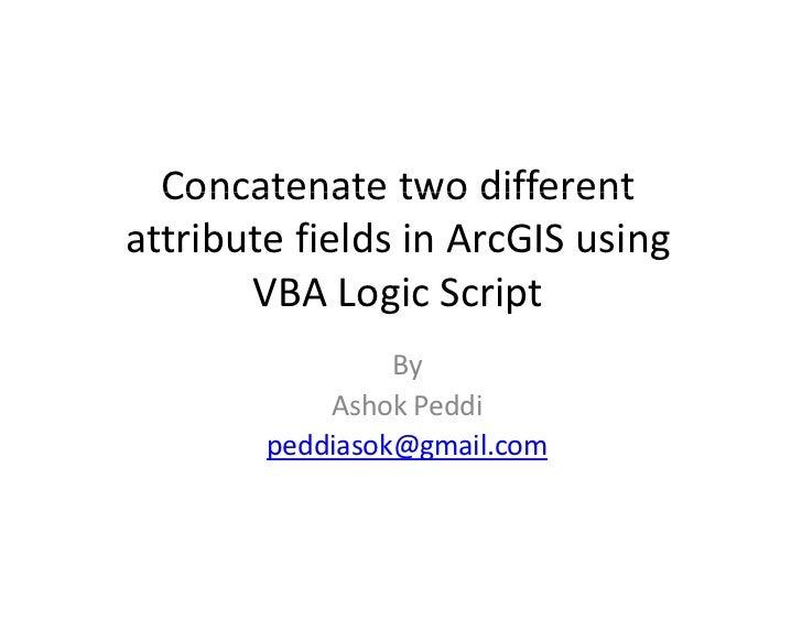 Concatenatetwodifferent  Concatenate two differentattributefieldsinArcGIS using       VBALogicScript             ...