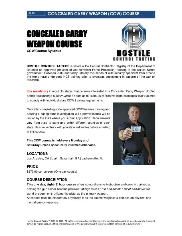 2015 CONCEALED CARRY WEAPON (CCW) COURSE Hostile Control Tactics™. ©1996-2015. All rights reserved. All content herein is ...