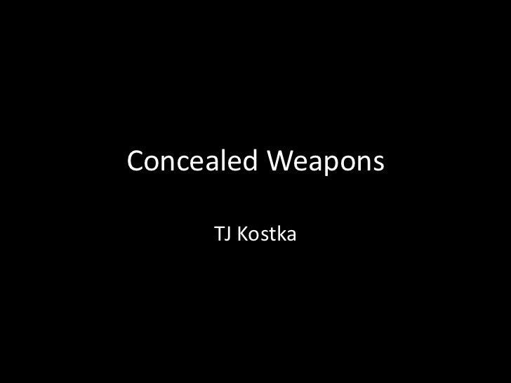 Concealed Weapons     TJ Kostka