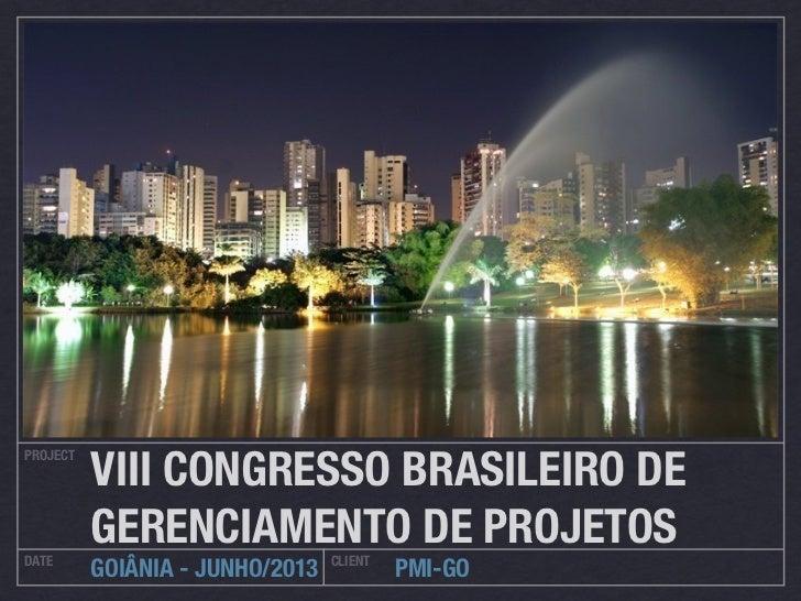 VIII CONGRESSO BRASILEIRO DEPROJECTDATE          GERENCIAMENTO DE PROJETOS                                 CLIENT         ...