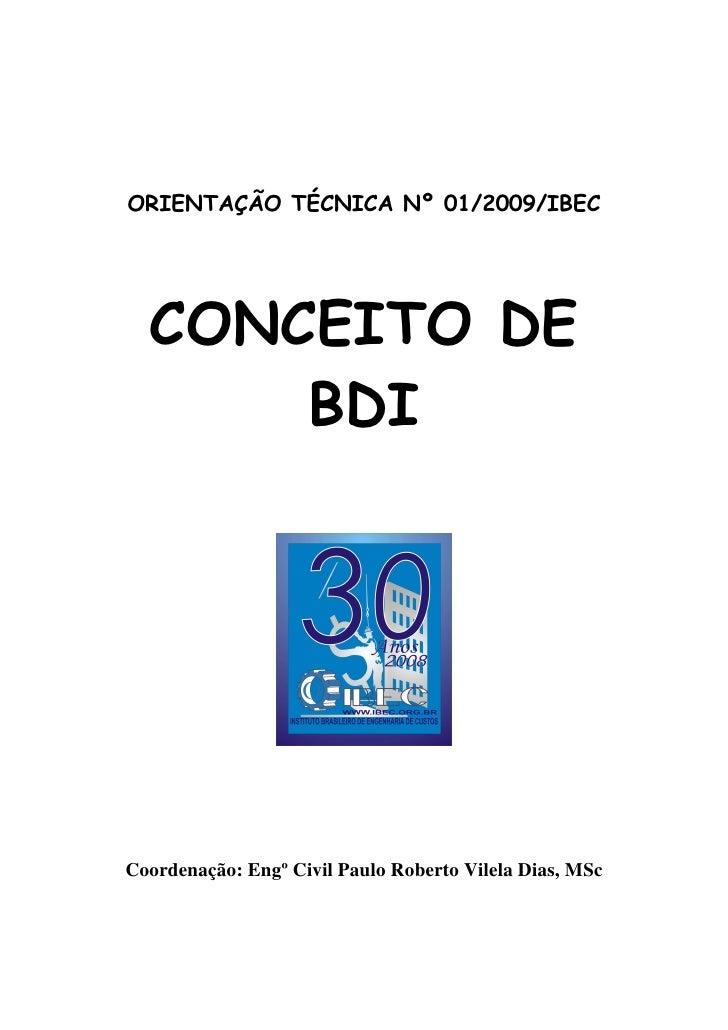 ORIENTAÇÃO TÉCNICA Nº 01/2009/IBEC  CONCEITO DE      BDICoordenação: Engº Civil Paulo Roberto Vilela Dias, MSc