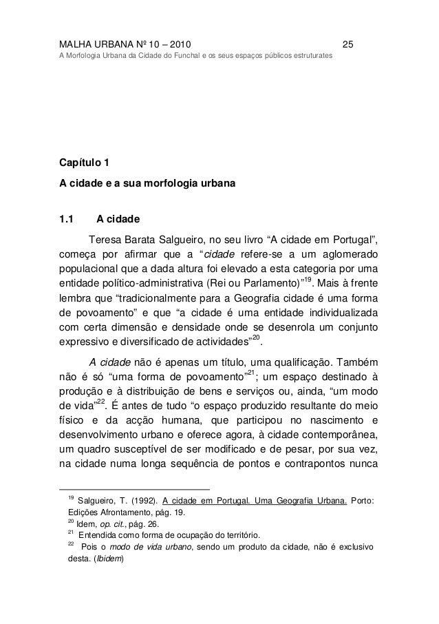 MALHA URBANA Nº 10 – 2010 25 A Morfologia Urbana da Cidade do Funchal e os seus espaços públicos estruturates Capítulo 1 A...