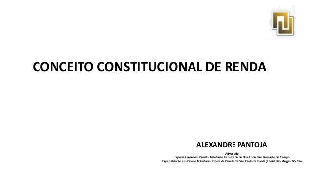 ALEXANDRE PANTOJA Advogado Especialização em Direito Tributário. Faculdade de Direito de São Bernardo do Campo Especializa...