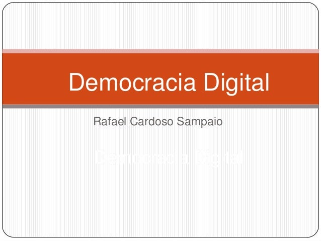 Democracia Digital  Rafael Cardoso Sampaio  Democracia Digital
