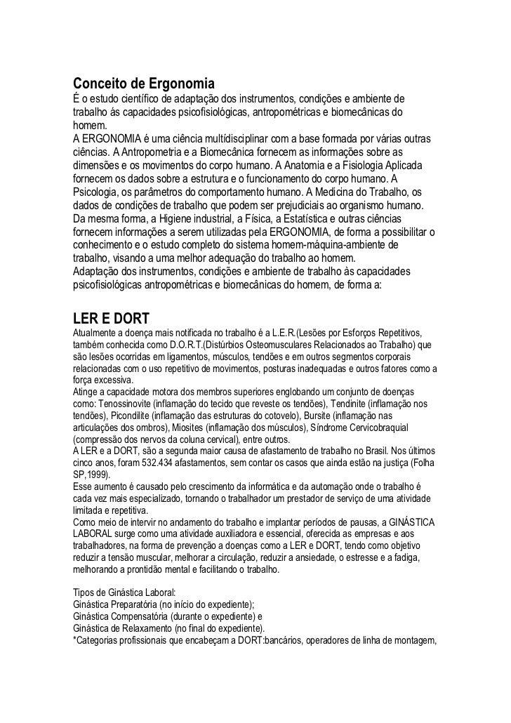 Conceito de ErgonomiaÉ o estudo científico de adaptação dos instrumentos, condições e ambiente detrabalho ás capacidades p...
