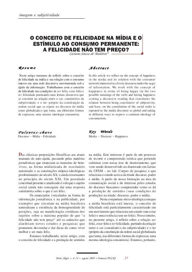 35Porto Alegre no 21 agosto 2009 Famecos/PUCRS imagem e subjetividade O CONCEITO DE FELICIDADE NA MÍDIA E O ESTÍMULO AO CO...