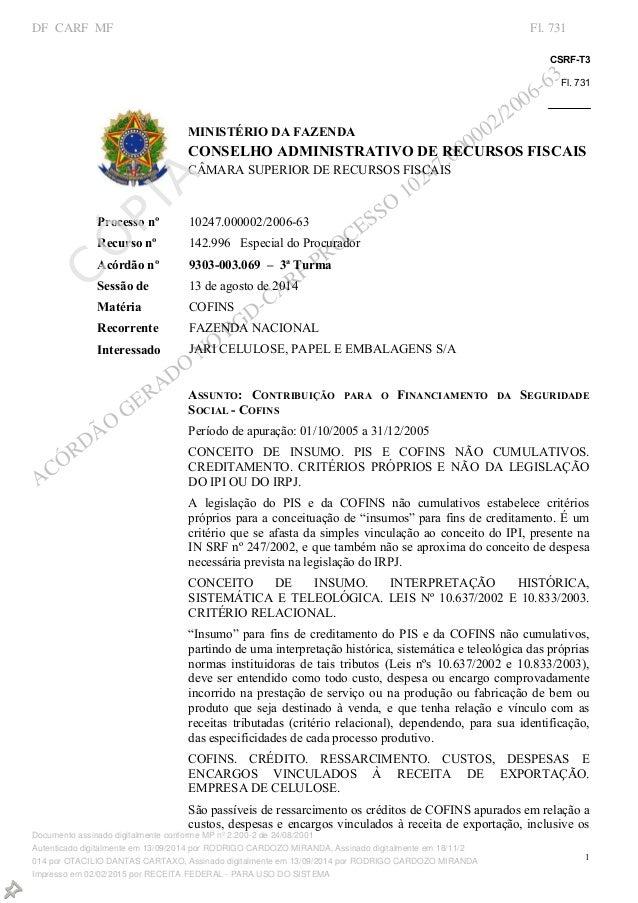 CSRFT3 Fl.731    1 730 CSRFT3 MINISTÉRIODAFAZENDA CONSELHOADMINISTRATIVODERECURSOSFISCAIS CÂMARASUPERI...