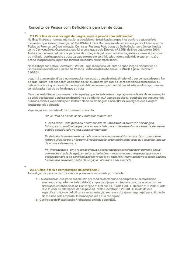 Conceito de Pessoa com Deficiência para Lei de Cotas    2.1 Para fins de reserva legal de cargos, o que é pessoa com defi...