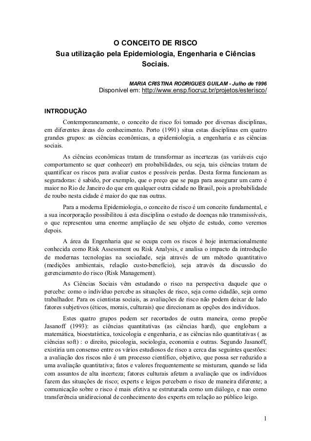 O CONCEITO DE RISCO    Sua utilização pela Epidemiologia, Engenharia e Ciências                             Sociais.      ...