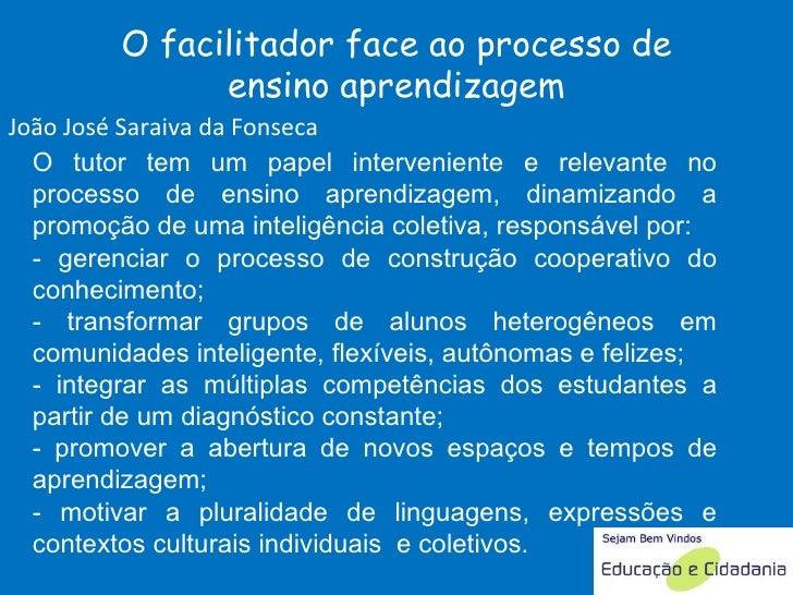O tutor tem um papel interveniente e relevante no processo de ensino aprendizagem, dinamizando a promoção de uma inteligên...