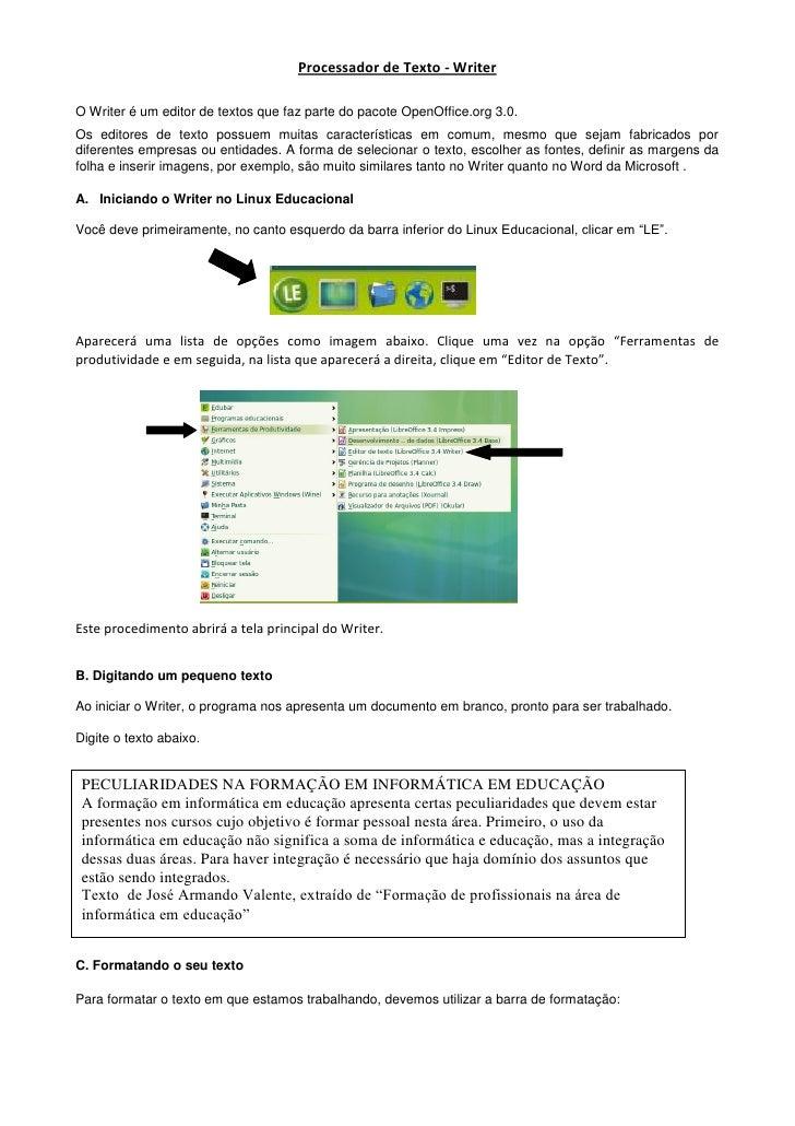 Processador de Texto - WriterO Writer é um editor de textos que faz parte do pacote OpenOffice.org 3.0.Os editores de text...